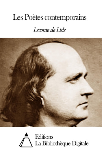 Les Poètes contemporains ebook by Leconte de Lisle