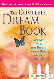 Complete Dream Book - Discover What Your Dreams Reveal about You and Your Life ebook by Gillian Holloway