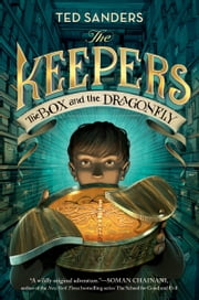 The Keepers: The Box and the Dragonfly ebook by Ted Sanders,Iacopo Bruno