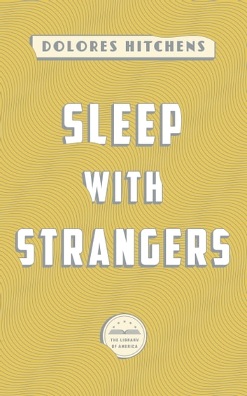 Sleep with Strangers - A Library of America eBook Classic ebook by Dolores Hitchens