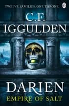 Darien - Empire of Salt Book I ebook by C. F. Iggulden