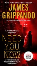 Need You Now ebook by James Grippando