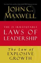 The Law of Explosive Growth ebook by John C. Maxwell