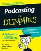 Podcasting For Dummies ebook by Tee Morris, Chuck Tomasi, Evo Terra,...