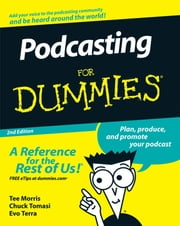 Podcasting For Dummies ebook by Tee Morris,Chuck Tomasi,Evo Terra,Kreg Steppe