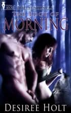 The Edge of Morning ebook by Desiree Holt