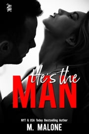 He's the Man (Contemporary Romance) eBook by M. Malone