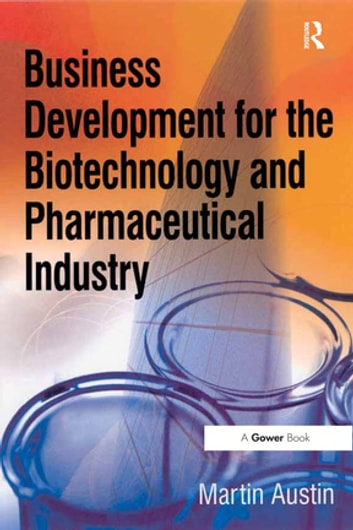 Business Development for the Biotechnology and Pharmaceutical Industry ebook by Martin Austin
