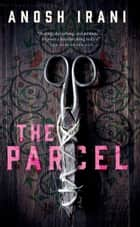 The Parcel ebook by Anosh Irani