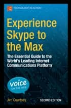 Experience Skype to the Max ebook by James Courtney