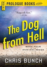 The Dog From Hell: Book Four of the Star Risk Series ebook by Chris Bunch