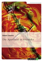 Die Apartheid in Südafrika ebook by Robert Tanania