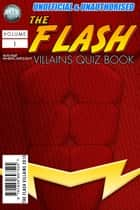 The Flash Villains Quiz Book ebook by Wayne Wheelwright