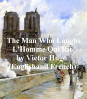 The Man Who Laughs (L'Homme Qui Rit) in Both English and French ebook by Victor Hugo