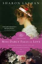 Miss Darcy Falls in Love ebook by Sharon Lathan