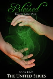Blessed - The United Series, #1 ebook by David Michael