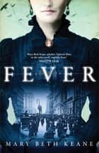 Fever ebook by Mary Beth Keane