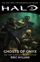Halo: Ghosts of Onyx ebook by Eric Nylund