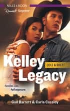 The Kelley Legacy Bks 3-4/Cowboy Under Siege/Rancher Under Cover ebook by Gail Barrett, Carla Cassidy