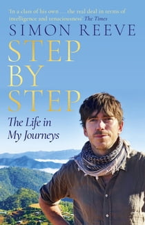 Step By Step - The Life in My Journeys ebook by Simon Reeve