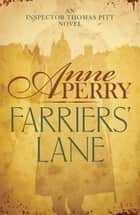Farriers' Lane (Thomas Pitt Mystery, Book 13) - A gripping murder mystery in foggy Victorian London ebook by Anne Perry
