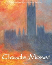 Claude Monet: Vol 1 ebook by Nathalia Brodskaïa,Nina Kalitina
