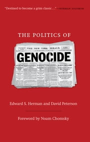 The Politics of Genocide ebook by Edward S. Herman,David Peterson,Noam Chomsky