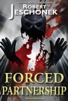 Forced Partnership - A Superhero Story ebook by Robert Jeschonek