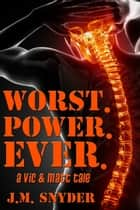 Worst. Power. Ever. ebook by J.M. Snyder