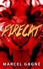 FIRECAT ebook by Marcel Gagne