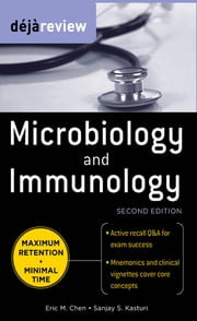Deja Review Microbiology & Immunology, Second Edition ebook by Eric Chen,Sanjay Kasturi