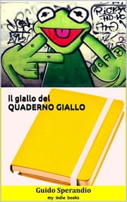 Il giallo del quaderno giallo ebook by Guido Sperandio