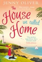 The House We Called Home ebook by Jenny Oliver