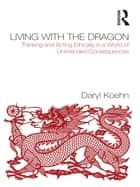Living With the Dragon ebook by Daryl Koehn