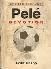 Pele: Devotion ebook by Fritz Knapp