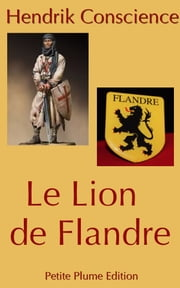 Le Lion de Flandre ebook by Hendrik Conscience