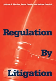 Regulation by Litigation ebook by Morriss, Andrew P.