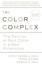 The Color Complex (Revised) - The Politics of Skin Color in a New Millennium ebook by Kathy Russell,Midge Wilson, Ph.D.,Ronald Hall