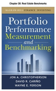 Portfolio Performance Measurement and Benchmarking, Chapter 30 - Real Estate Benchmarks ebook by Jon A. Christopherson,David R. Carino,Wayne E. Ferson