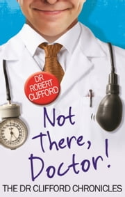 Not There, Doctor ebook by Robert Clifford