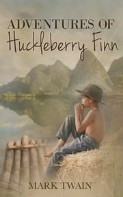 Adventures of Huckleberry Finn - [Special Illustrated Edition] [Free Audio Links] ebook by Mark Twain