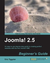 Joomla! 2.5 Beginners Guide ebook by Eric Tiggeler