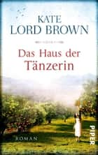 Das Haus der Tänzerin - Roman ebook by Kate Lord Brown, Elke Link