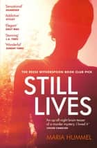 Still Lives - The Reese Witherspoon Book Club pick that is the perfect summer read! ebook by Maria Hummel