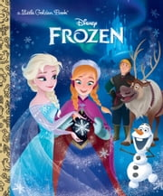 Frozen Little Golden Book (Disney Frozen) ebook by RH Disney,RH Disney