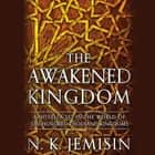 The Awakened Kingdom audiobook by N. K. Jemisin