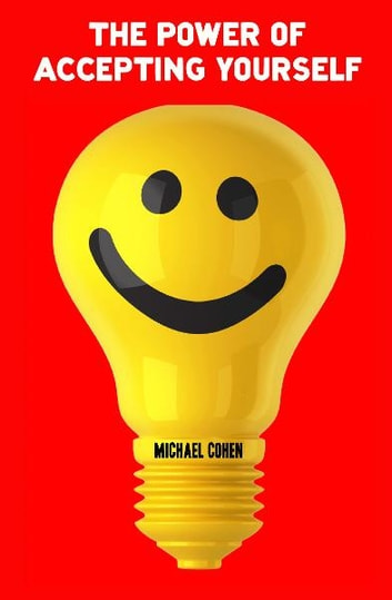 The Power of Accepting Yourself ebook by Michael Cohen