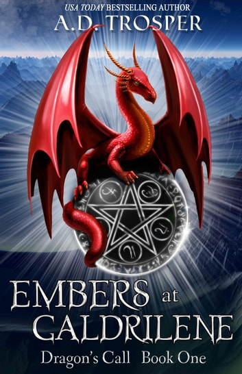 Embers at Galdrilene - Dragon's Call, #1 ebook by A.D. Trosper