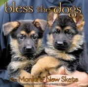 Bless the Dogs - The Monks of New Skete ebook by The Monks of New Skete