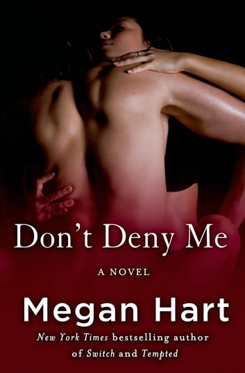 Don't Deny Me - A Novel ebook by Megan Hart